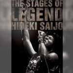 THE STAGES OF LEGEND -栄光の軌跡- HIDEKI SAIJO AND MORE